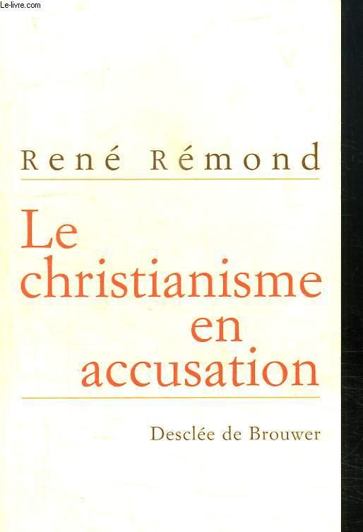 LE CHRISTIANISME EN ACCUSATION.