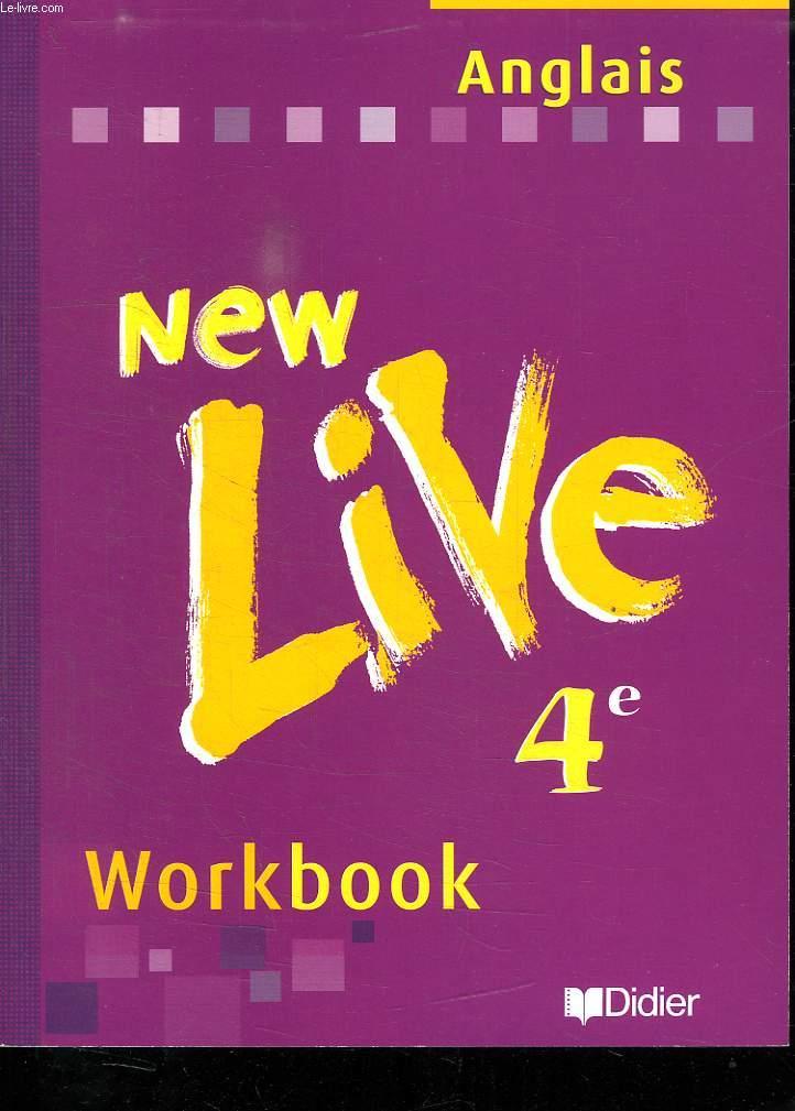 NEW LIVE 4e. WORKBOOK. ANGLAIS.