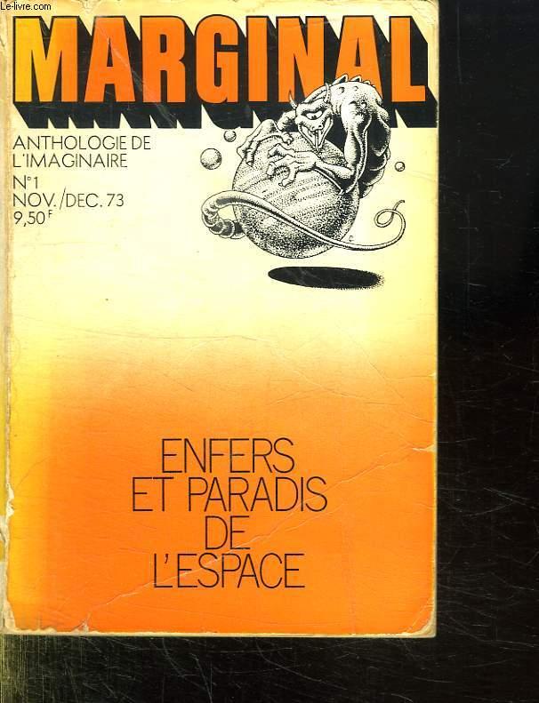 MARGINAL. ENFERS ET PARADIS DE L ESPACE.  ANTHOLOGIE DE L IMAGINAIRE N° 1. NOV / DEC 73.