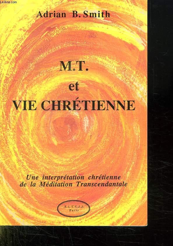 M. T. ET VIE CHRETIENNE. UNE INTERPRETATION CHRETIENNE DE LA MEDITATION TRANSCENDANTALE.