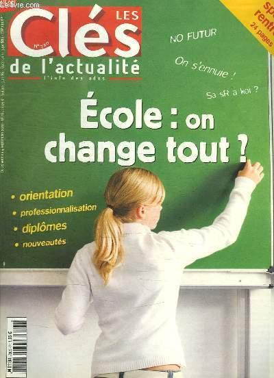 LES CLES DE L ACTUALITE N° 720. DU 29 AU 4 SEPTEMBRE 2007. SOMMAIRE: ECOLE ON CHANGE TOUT? ORIENTATION, PROFESSIONNALISATION, DIPLOMES, NOUVEAUTES.