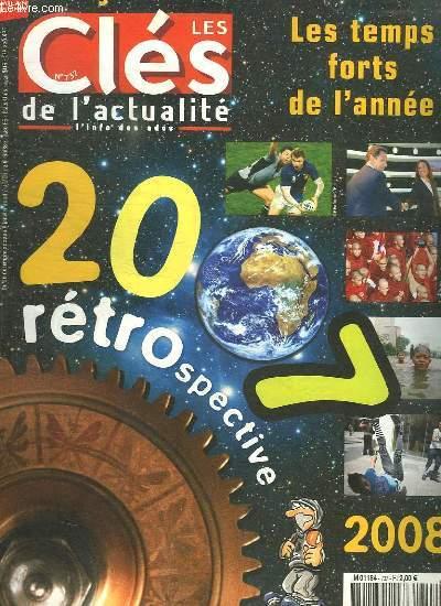 LES CLES DE L ACTUALITE N°  737. DU 26 DECEMBRE AU 8 JANVIER 2008. SOMMAIRE: 2007 RETROSPECTIVE 2008. LES TEMPS FORT DE L ANNEE.