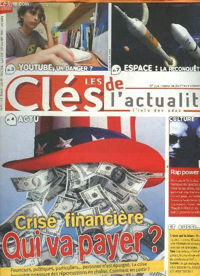 LES CLES DE L ACTUALITE N° 770. DU 1 AU 7 OCTOBRE 2008. SOMMAIRE: ACTU CRISE FINANCIERE QUI VA PAYER? YOU TUBE UN DANGER? ESPACE LA RECONQUETE.