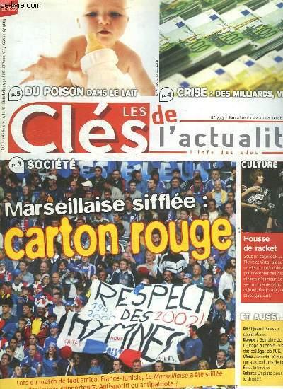 LES CLES DE L ACTUALITE N° 773. DU 22 AU 28 OCTOBRE 2008. SOMMAIRE: SOCIETE MARSEILLAISE SIFFLEE CARTON ROUGE. DU POISON DANS LE LAIT.