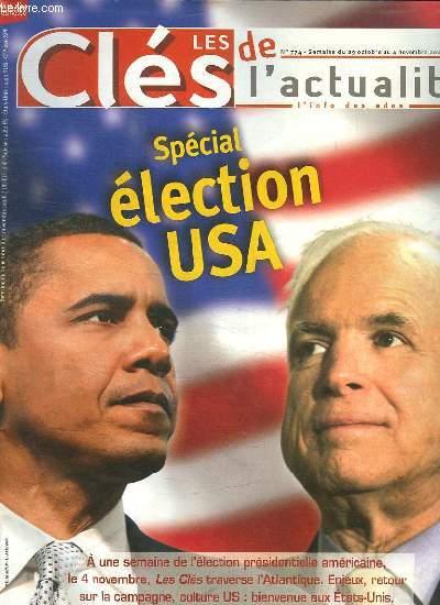 LES CLES DE L ACTUALITE N° 774. DU 29 OCTOBRE AU 4 NOVEMBRE 2008. SOMMAIRE: SPECIAL ELECTION USA.