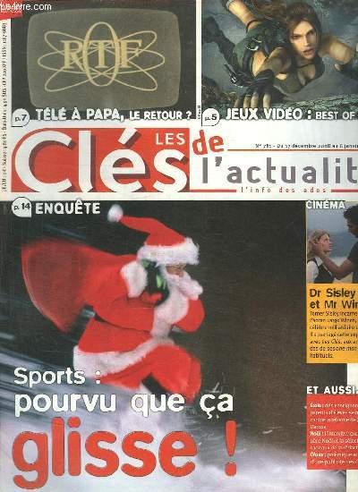 LES CLES DE L ACTUALITE N° 781. DU 17 DECEMBRE 2008 AU 6 JANVIER 2009. SOMMAIRE: SPORTS POURVU QUE CA GLISSE. JEUX VIDEO BEST OF 2008.