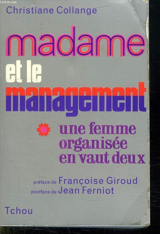 MADAME ET LE MANAGEMENT. UNE FEMME ORGANISEE EN VAUT DEUX.