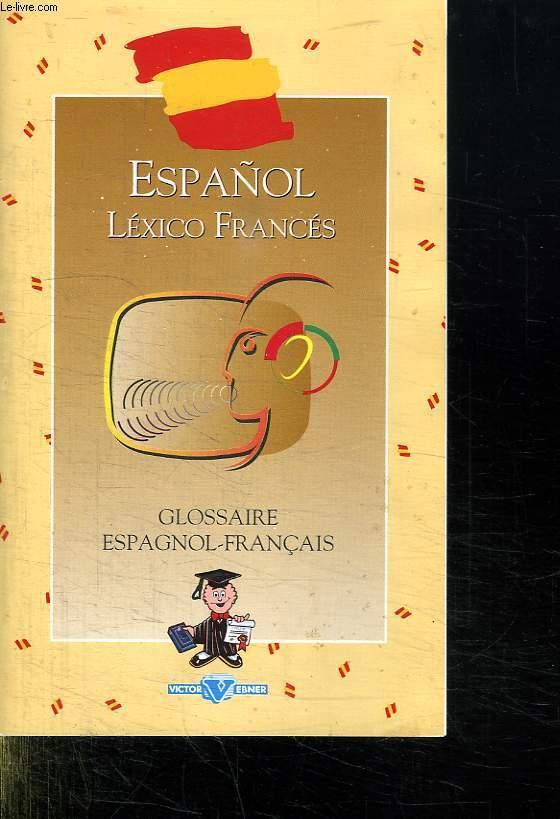 ESPANOL. LEXICO FRANCES. GLOSSAIRE ESPAGNOL FRANCAIS.
