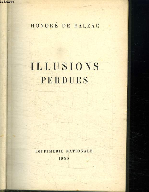 OEUVRES CHOISIES TOME 2. ILLUSIONS PERDUES.