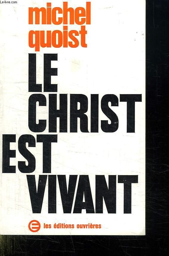 LE CHRIST EST VIVANT.