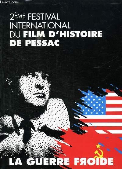2 em FESTIVAL INTERNATIONAL DU FILM D HISTOIRE DE PESSAC. LA GUERRE FROIDE.