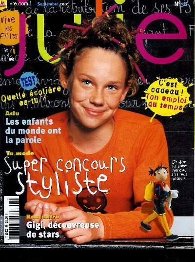 JULIE N° 38 SEPTEMBRE 2001. SOMMAIRE: TA MODE SUPER CONCOURS STYLISTE. TON EMPLOI DU TEMPS A L INTERIEUR. ACTU LES ENFANTS DU MONDE ONT LA PAROLES.