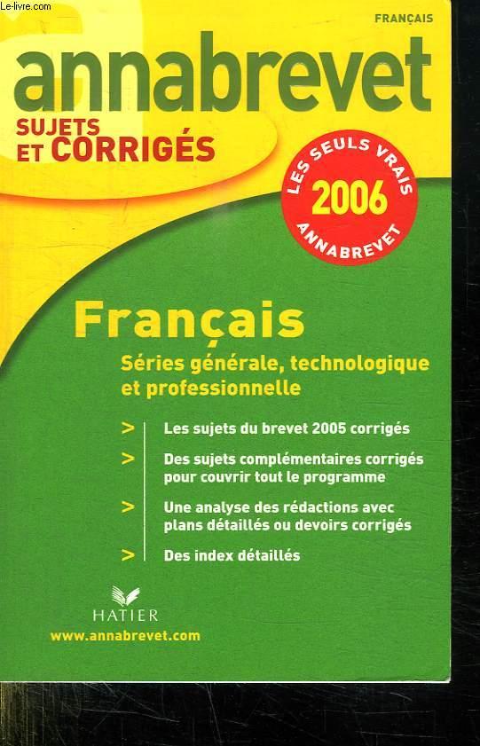 ANNABREVET SUJET ET CORRIGES 2006. FRANCAIS.