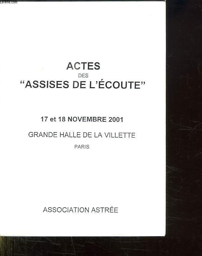 ACTES DES ASSISES DE L ECOUTE. 17 ET 18 NOVEMBRE 2001. GRANDE HALLE DE LA VILLETTE.