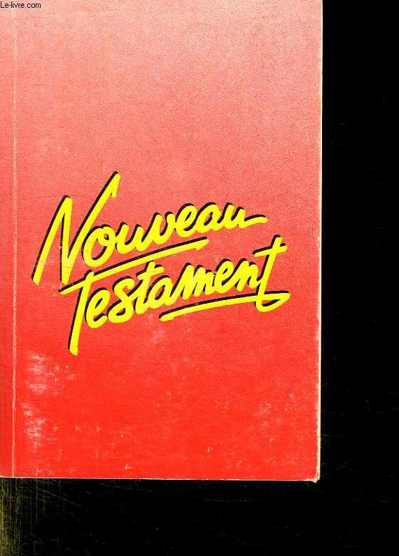 LE NOUVEAU TESTAMENT DE NOTRE SEIGNEUR ET SAUVEUR JESUS CHRIST.