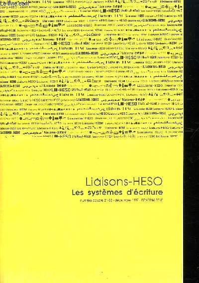 LIAISONS HESO. LES SYSTEMES D ECRITURE. NUMERO DOUBLE 21 - 22 DECEMBRE 1992.