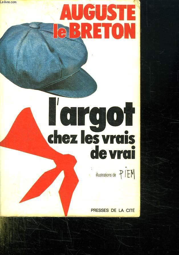 L ARGOT CHEZ LES VRAIS DE VRAI.