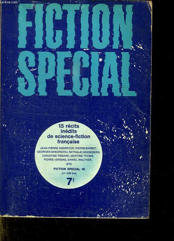 FICTION SPECIAL 18. 15 RECITS INEDITS DE SCIENCE FICTION FRANCAISE. NUMERO SPECIAL DE LA REVUE FICTION.