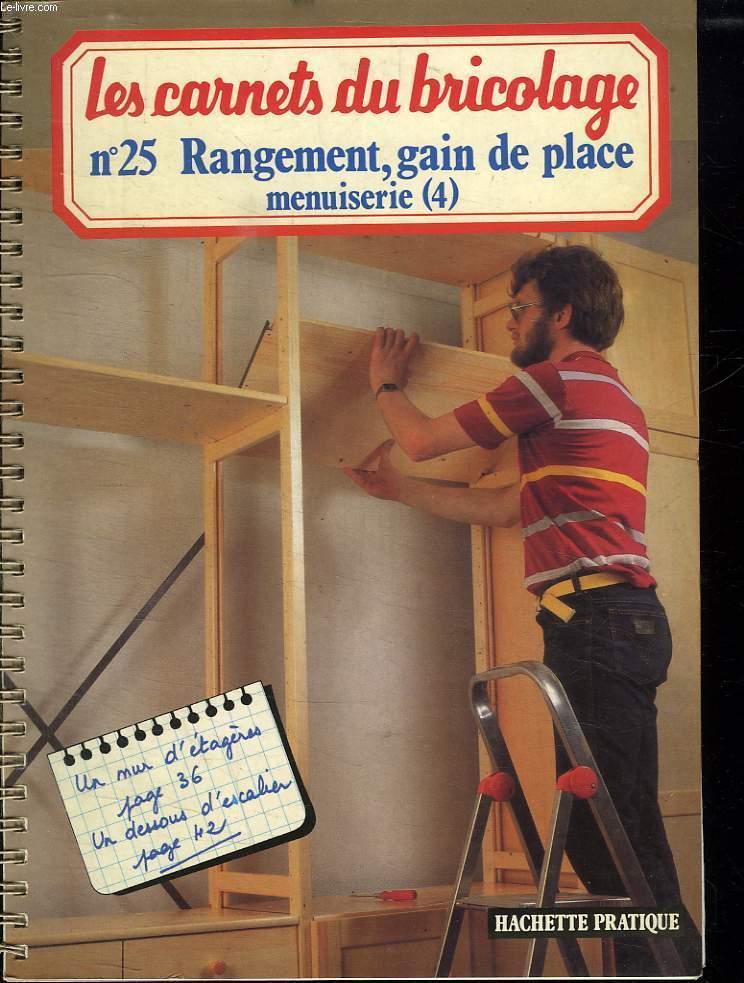 LES CARNETS DU BRICOLAGE N° 25. RANGEMENT, GAIN DE PLACE MENUISERIE ( 4).