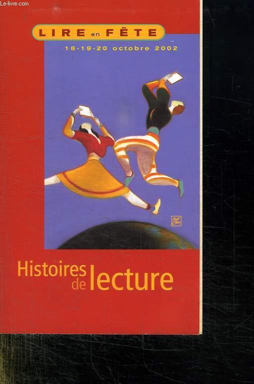 LIRE EN FETE. HISTOIRE DE LECTURE. 18 - 19  - 20 OCTOBRE 2002.