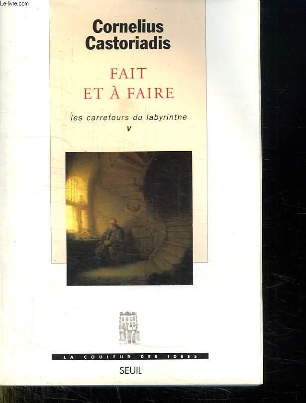 FAIT ET A FAIRE. LES CARREFOURS DU LABYRINTHE V.