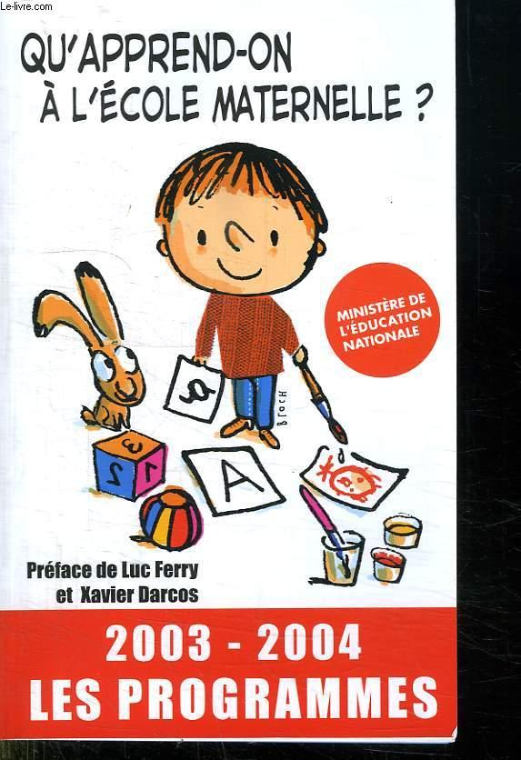 QU APPREND ON A L ECOLE MATERNELLE? 2003 - 2004 LES PROGRAMMES.