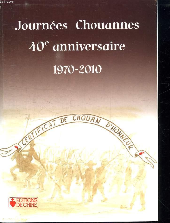 JOURNEES CHOUANNES 2010. 40 e ANNIVERSAIRE 1971- 2010.