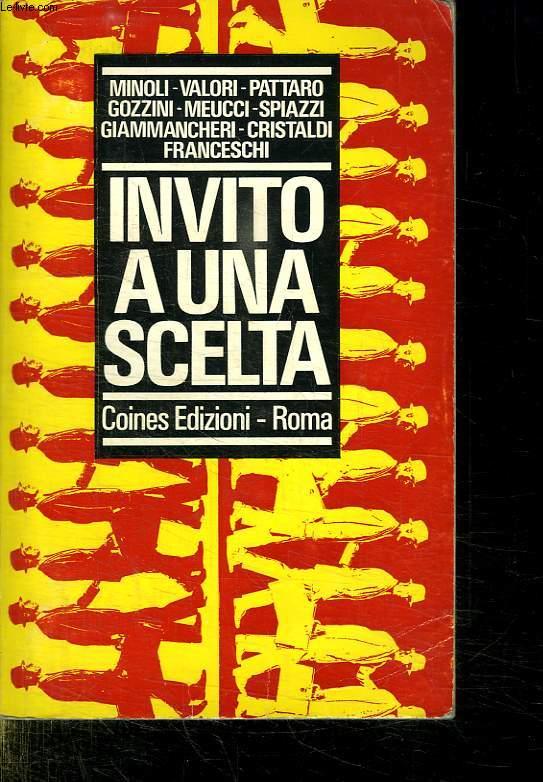 INVITO A UNA SCELTA. OUVRAGE EN ITALIEN.