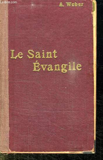 LE SAINT EVANGILE.