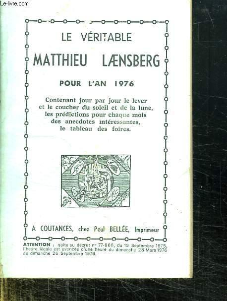 MATTHIEU LAENSBERG. POUR L AN 1976. CONTENANT JOUR PAR JOUR LE LEVER ET LE COUCHER DU SOLEIL ET DE LA LUNE , LES PREDICTIONS POUR CHAQUE MOIS DES ANECDOTES INTERESSANTES, LE TABLEAU DES FOIRES.