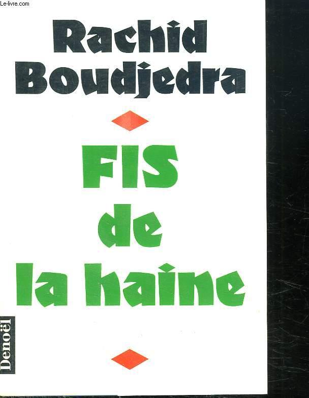 FIS DE LA HAINE.