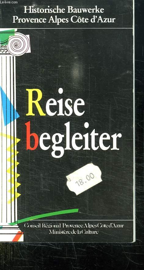 REISE BEGLEITER. OUVRAGE EN ALLEMAND. HISTORISCHE BAUWERKE. PROVENCE ALPES COTE D AZUR.