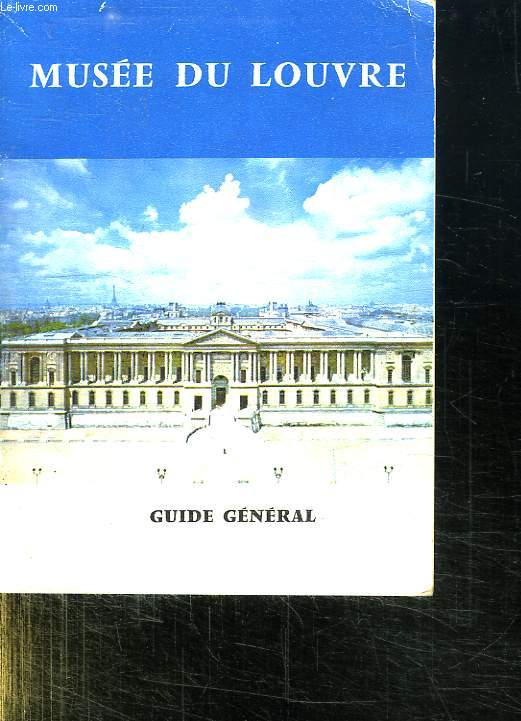MUSEE DU LOUVRE. GUIDE GENERAL.