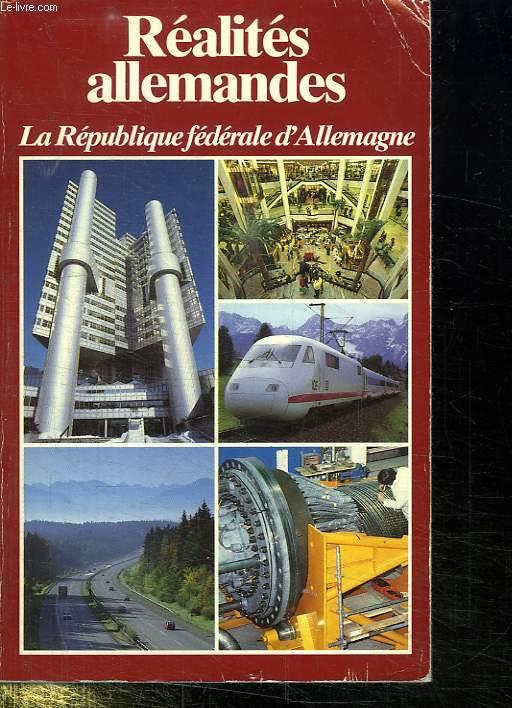 REALITES ALLEMANDES. LA REPUBLIQUE FEDERALE D ALLEMAGNE.