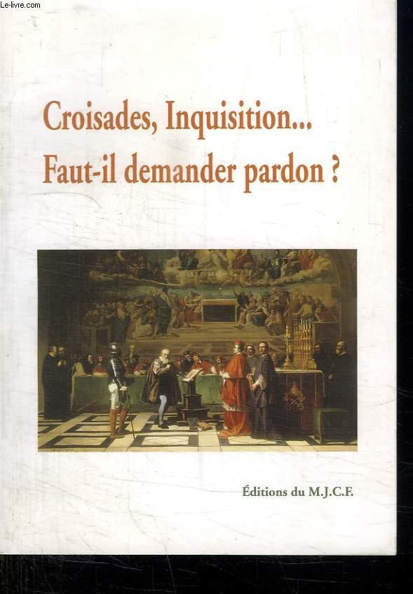 CROISADE, INQUISITION... FAUT IL DEMANDER PARDON?.