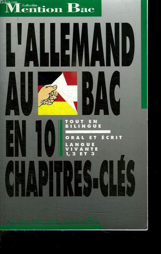 L ALLEMAND AU BAC EN 10 CHAPITRES CLES. TOUT EN BILINGUE. ORAL ET ECRIT. LANGUE VIVANTE 1 , 2 ET 3.
