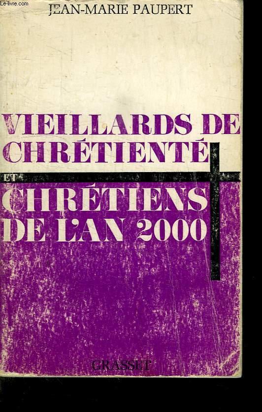 VIEILLARDS DE CHRETIENTE ET CHRETIENS DE L AN 2000.