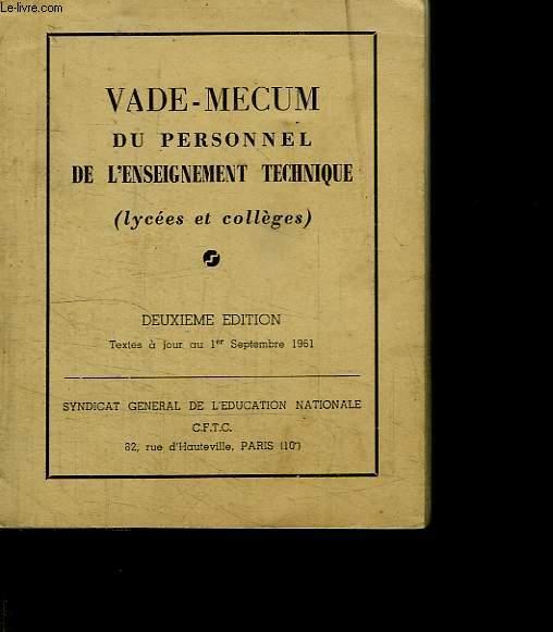VADE MECUM DU PERSONNEL DE L ENSEIGNEMENT TECHNIQUE. LYCEES ET COLLEGES. DEUXIEME EDITION.