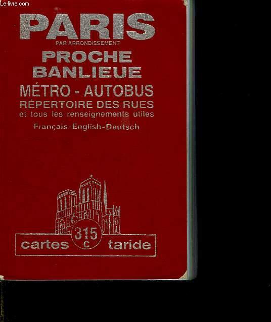 PARIS PAR ARRONDISSEMENT PROCHE BANLIEUE. METRO AUTOBUS REPERTOIRE DES RUES. FRANCAIS. ENGLISH. DEUTSCH.