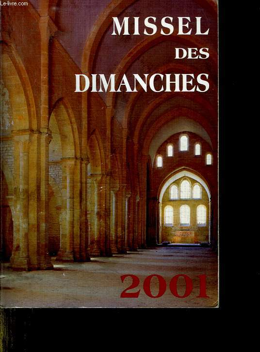 MISSEL DES DIMANCHES 2001.ANNEE LITURGIQUE DU 3 DECEMBRE 2000 AU 1 DECEMBRE 2001.