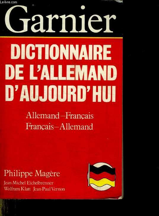DICTIONNAIRE DE L ALLEMAND D AUJOURD HUI. ALLEMAND FRANCAIS. FRANCAIS ALLEMAND.