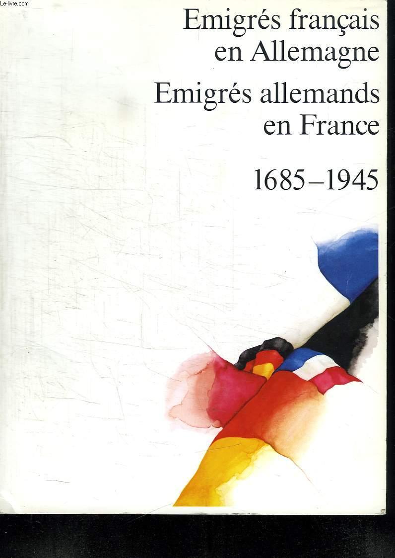 EMIGRES FRANCAIS EN ALLEMAGNE. EMIGRES ALLEMANDS EN FRANCE. 1685  -  1945.