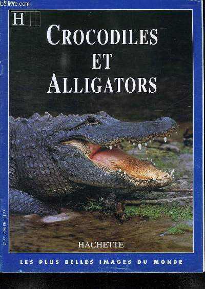 CROCODILES ET ALLIGATORS. LES PLUS BELLES IMAGES DU MONDE.
