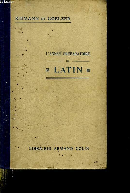 L ANNEE PREPARATOIRE DE LATIN. THEORIE ET EXERCICES. VOCABULAIRES. EXERCICES ORAUX. THEMES ET VERSIONS. LEXIQUES LATIN FRANCAIS ET FRANCAIS LATIN.