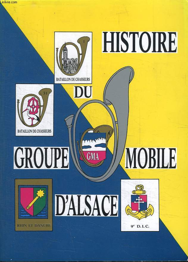 HISTOIRE DU GROUPE MOBILE D ALSACE.