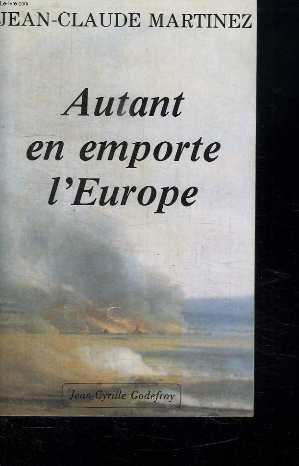 AUTANT EN EMPORTE L EUROPE.