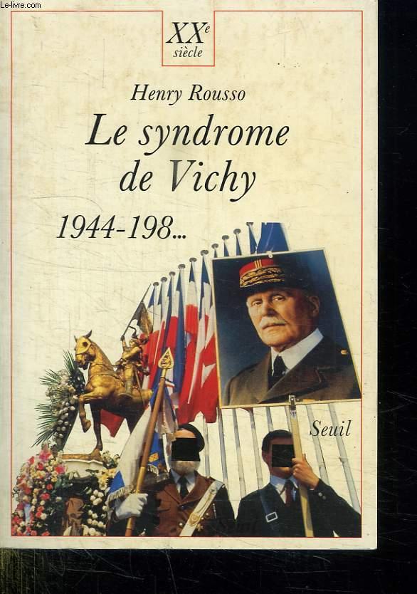 LE SYNDROME DE VICHY. 1944 - 198...