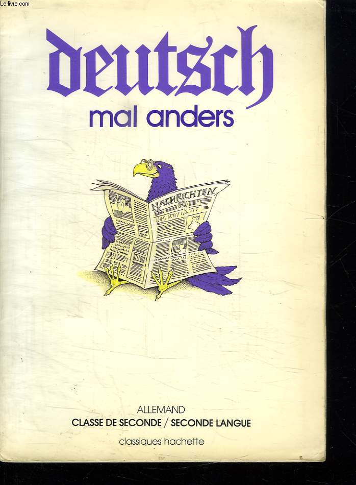 DEUTSCH. MAL ANDERS. CLASSE DE SECONDE / SECONDE LANGUE.