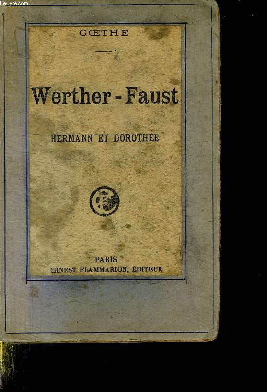 WERTHER - FAUST. HERMANN ET DOROTHEE.