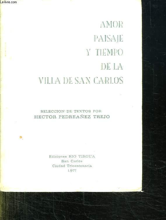 AMOR PAISAJE Y TIEMPO DE LA VILLA DE SAN CARLOS.